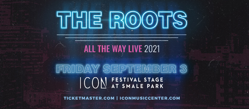 The Roots All The Way Live 2021 Tour Graphic WOSL